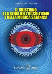 Copertina di 'Il cristiano e la sfida dell'occultismo e della musica satanica'