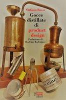 Gocce distillate di product design - Rossi Stefano