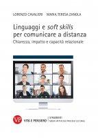 Linguaggi e soft skills per comunicare a distanza - Lorenzo Cavalieri, M. Teresa Zanola