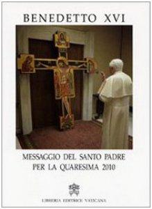 Copertina di 'Messaggio del santo padre per la Quaresima 2010'