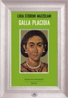 Galla Placidia - Storoni Mazzolani Lidia