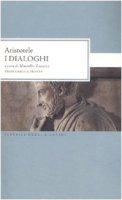 Dialoghi. Testo greco a fronte - Aristotele