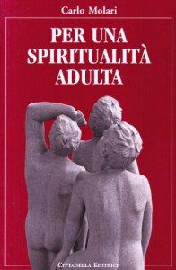 Copertina di 'Per una spiritualità adulta'