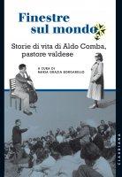 Finestre sul mondo. Storie di vita di Aldo Comba, pastore valdese.