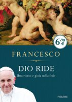 Dio ride - Francesco (Jorge Mario Bergoglio)