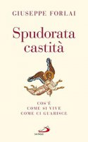Spudorata castità - Giuseppe Forlai