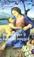 Fioretti per il mese di Maggio. Ragazzi con Maria e Gesù - De Roma Giuseppino