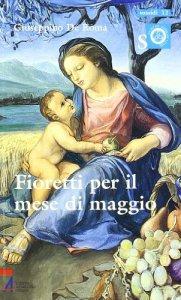 Copertina di 'Fioretti per il mese di Maggio. Ragazzi con Maria e Gesù'