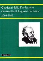 Quaderni della Fondazione centro studi Augusto Del Noce 2005-2006 - AA.VV.