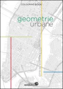 Copertina di 'Geometrie urbane. Città da scoprire e colorare'