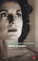 Addio a Roma - Petrignani Sandra