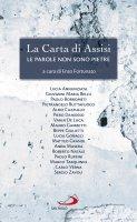 Carta di Assisi. Le parole non sono pietre (La) - Enzo Fortunato
