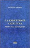 La difesa degli ordini religiosi. La perfezione cristiana nella vita consacrata - Tommaso d'Aquino (san)