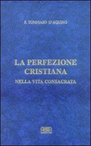 Copertina di 'La difesa degli ordini religiosi. La perfezione cristiana nella vita consacrata'