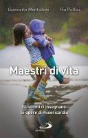 Maestri di vita - Giancarlo Montalbini, Pia Pullici