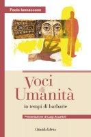 Voci di umanità in tempi di barbarie - Paolo Iannaccone