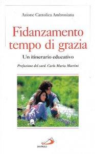 Copertina di 'Fidanzamento, tempo di grazia. Un itinerario educativo'
