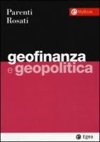 Geofinanza e geopolitica - Parenti Fabio M., Rosati Umberto