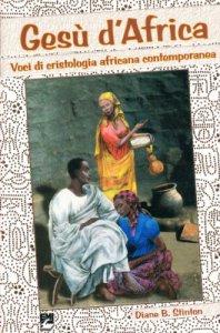Copertina di 'Gesù d'Africa. Voci di cristologia africana contemporanea'