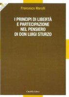 I principi di libertà e partecipazione nel pensiero di don Luigi Sturzo - Francesco Marulli