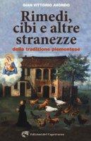 Rimedi, cibi e altre stranezze della tradizione piemontese - Avondo Gian Vittorio