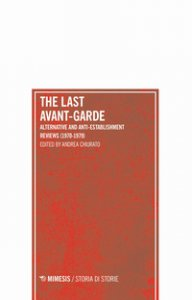 Copertina di 'The last avant-garde. Alternative and anti-establishment reviews (1970-1979)'