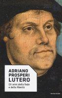 Lutero - Adriano Prosperi