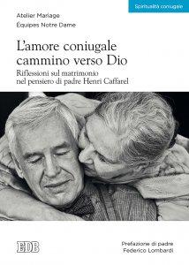 Copertina di 'L' amore coniugale cammino verso Dio'
