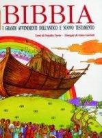 Bibbia. I grandi avvenimenti dell'Antico e Nuovo Testamento - Forte Natalia