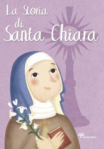 Copertina di 'La storia di Santa Chiara'