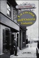 La cucina dell'Osteria Volante - Vassallo Luisa
