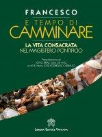 È tempo di camminare - Francesco (Jorge Mario Bergoglio)