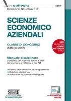 Scienze Economico Aziendali. Classe di concorso A45 (ex A017). Manuale disciplinare completo per le prove scritte e orali dei concorsi a cattedra e dei FIT. Con espansione online