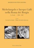 Michelangelo e Iacopo Galli nella Roma dei Borgia. Le fonti 1496-1501