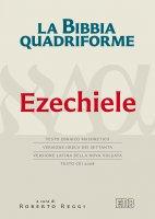 La Bibbia quadriforme. Ezechiele - Roberto Reggi