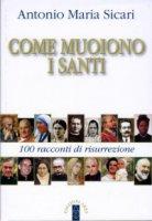 Come muoiono i santi - Antonio M. Sicari