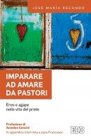 Imparare ad amare da pastori - José Maria Recondo