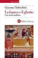 La banca e il ghetto - Giacomo Todeschini