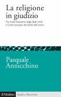 La religione in giudizio - Pasquale Annicchino