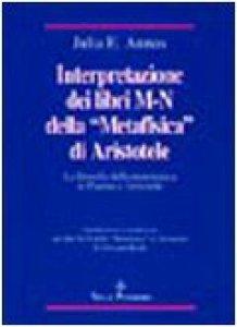 Copertina di 'Interpretazione dei libri M-N della «Metafisica» di Aristotele. La filosofia della matematica in Platone e Aristotele'