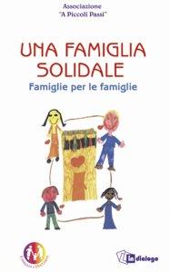 Copertina di 'Una famiglia solidale. Famiglie per le famiglie'