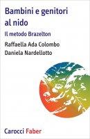 Bambini e genitori al nido - Raffaella Ada Colombo, Daniela Nardellotto