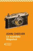 Lo scandalo Wapshot - Cheever John