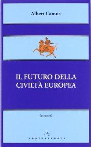 Copertina di 'Futuro della civiltà europea. (Il)'