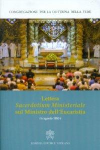 Copertina di 'Lettera Sacerdotium Ministeriale sul Ministro dell'Eucaristia (6 Agosto 1983)'