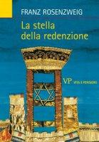 La stella della redenzione - Rosenzweig Franz