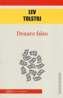 Denaro falso - Tolstoj Lev