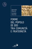 Forme del popolo di Dio tra comunità e fraternità - Severino Dianich - Carmelo Torcivia