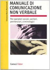 Copertina di 'Manuale di comunicazione non verbale. Per operatori sociali, penitenziari, criminologici'