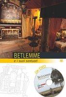 Betlemme + dvd e i suoi santuari - Aa. Vv.